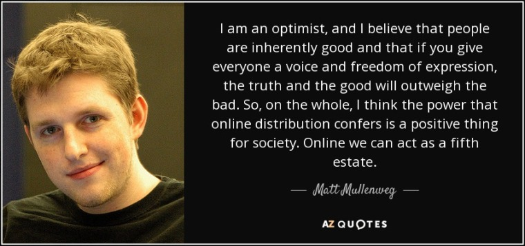 quote-i-am-an-optimist-and-i-believe-that-people-are-inherently-good-and-that-if-you-give-matt-mullenweg-73-73-16
